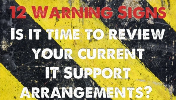 7 warning signs that it's time to review your IT Support